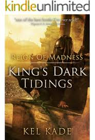 reign of madness king s dark tidings book 2