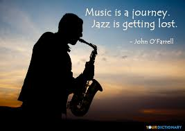 Jazz Quotes Custom Music Is A Journey Jazz Is Getting Lost John O'Farrell Quote