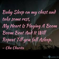 Baby Sleep On My Chest An Quotes Writings By Chu Charita