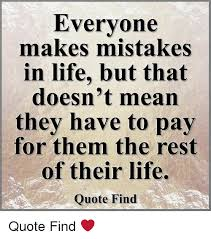 Real Life Quotes Amazing Everyone Makes Mistakes In Life But That Doesn't Mean They Have To