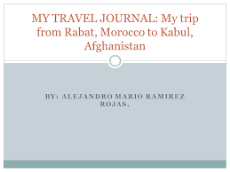 BY: ALEJANDRO MARIO RAMIREZ ROJAS. MY TRAVEL JOURNAL: My trip from Rabat,  Morocco to Kabul, Afghanistan. - ppt download