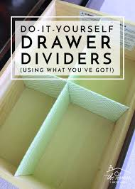 organize any drawer with diy drawer dividers using what you ve got