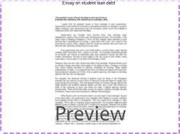 essay on student loan debt custom paper service essay on student loan debt forgiving student loans staff ← view the full formatted