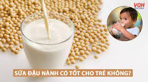 Trẻ em uống sữa đậu nành có tốt không?