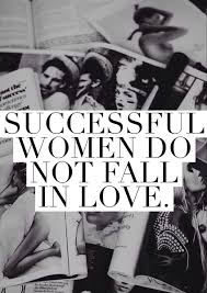 successful women do not fall in love this is one of my favorite successful women do not fall in love this is one of my favorite