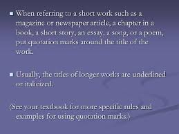quotation marks what are quotation marks quotation marks are  when referring to a short work such as a magazine or newspaper article a chapter