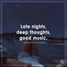 Night Quotes Mesmerizing Late Nights Deep Thoughts Good Music Themindsjournal