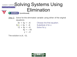 6 solving systems using elimination continued step 3 solve for the eliminated variable using either of the original equations