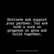 Quotes About Support Awesome Motivate And Support Your Partner Live Life Happy