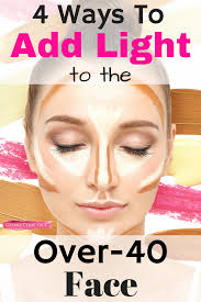 contouring may be too much for over 40 skin but adding light can take off years 4 place to add light that you might not have thought of