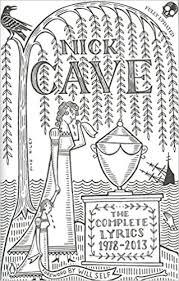 The Complete Lyrics: 1978-2013: Amazon.co.uk: <b>Cave</b>, <b>Nick</b>: Books