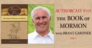 Authorcast #115: The Book of Mormon with Brant Gardner, Part 3 of ...