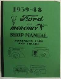 1940 1941 1942 1946 1947 1948 ford mercury car truck shop manual 1939 1940 1941 1942 1946 1947 1948 ford mercury car truck shop manual