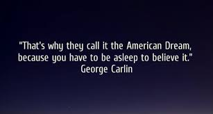 American Dream Quotes Gorgeous George Carlin American Dream Quote