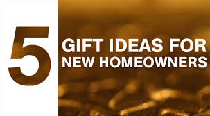 5 Gift Ideas For New Homeowners