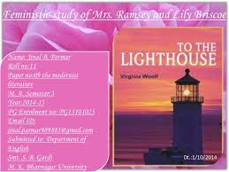 feministic study of mrs ramsey and lily briscoe in to the lighthouse feministic study of mrs ramsey and lily briscoe jinal b parmar roll