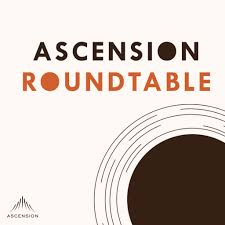 the ascension roundtable