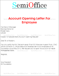 This sort of letter is often utilized by businesses to record and acknowledge specific tasks. Account Opening Letter For Company Employee Application Bank Request