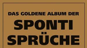 Auszüge Aus Das Goldene Album Der Sponti Sprüche