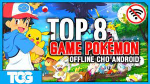 TOP 8 GAME POKEMON OFFLINE HAY NHẤT CHO ANDROID 2021 | BEST POKÉMON GAME  OFFLINE FOR ANDROID 2021 - YouTube