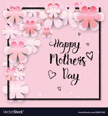 Mothers Greeting Card Beautiful Happy Mothers Day Greeting Card Design Vector Image