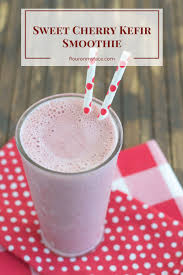 kefir. sweet cherry kefir smoothie recipe s