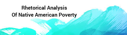 native american poverty analyze in rhetorical analysis essay native american poverty essay