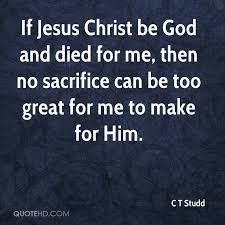 Quotes About Sacrifice Inspiration C T Studd Quotes QuoteHD