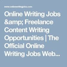paid online writing jobs how to get tons of work work at home  online writing jobs amp lance content writing opportunities the official online writing jobs website