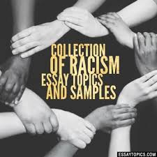 racism essay topics titles examples in english  100% papers on racism essay sample topics paragraph introduction help research more class 1 12 high school college