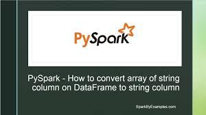 pyspark convert array column to a