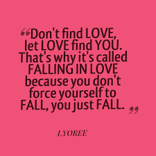 Finding Love Quotes Gorgeous Don't Find Love Let's Love Find You Quote Amo