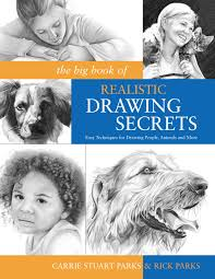 the big book of realistic drawing secrets easy techniques for drawing people s flowers and nature carrie stuart parks rick parks 0035313646850