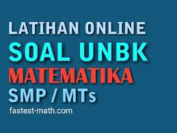 Latihan soal dan kunci jawaban usbn pai smp 2021 k13. Latihan Soal Unbk Matematika Smp Mts 2020 Latihan Online 1 Fastest Math
