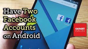 facebook accounts on one android device