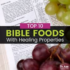 top 10 foods that heal the biblical t