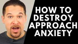 How To Eliminate Approach Anxiety - YouTube