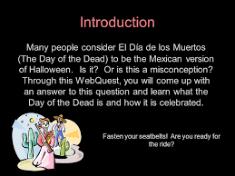 el dia de los muertos a webquest ppt video online  are you ready for the ride