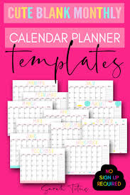 Can and stick to any wall. Cute Blank Monthly Calendar Planner Templates Sarah Titus From Homeless To 8 Figures