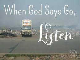 When God Says Go Listen Bible Lord And Inspirational Custom Mission Trip Quotes