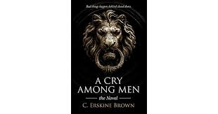Myra Coleman's review of A Cry Among Men