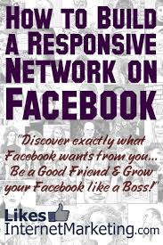 to build a responsive network on facebook how to build a responsive network on facebook