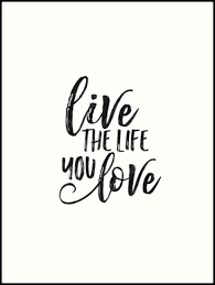 Quote Prints Stunning Live The Life You LoveMOTIVATIONAL PosterQuote PrintsLife Quote