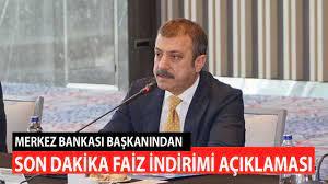 Son Dakika! Merkez Bankası Başkanı Kavcıoğlu'ndan Faiz İndirimi Açıklaması