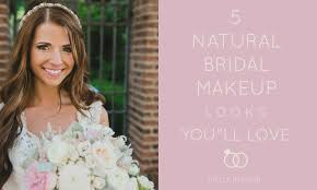 5 natural bridal makeup looks you ll love