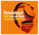 Revisited into Lounge Music (4CD) Digipack