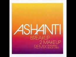 ashanti breakup 2 makeup remix featuring black child radio edit you