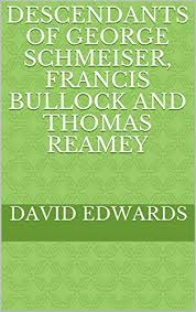 Amazon.com: Descendants of George Schmeiser, Francis Bullock and ...