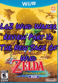Loz Wind Waker Review Part 16 The New Sage Of Wind