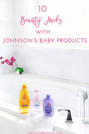 10 beauty hacks with johnson s baby s everyday uses for johnson s s